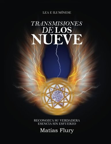 Transmisiones de los Nueve: Reconozca Su Verdadera Esencia Sin Esfuerzo (Spanish Edition) PDF