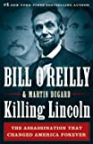 Bill O'Reilly: Killing Lincoln : The Shocking Assassination That Changed America Forever (Large Print Paperback); 2015 Edition