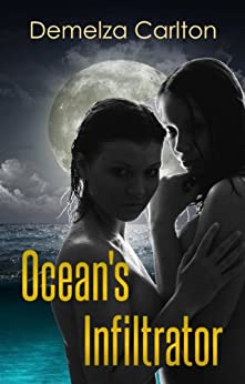 Ocean's Infiltrator (Ocean's Gift Series Book 2) by [Carlton, Demelza]