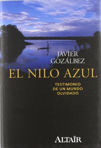 Descargar Libro El Nilo Azul: Testimonio De Un Mundo Olvidado Fco. Javier Gozálbez Esteve