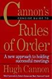 Cannon's Concise Guide to Rules of Order, Cannon, Hugh, 0395621305