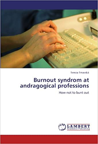 Book Burnout syndrom at andragogical professions: How not to bunt out