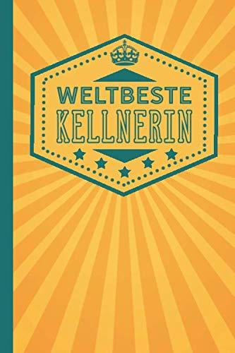 Weltbeste Kellnerin: blanko Notizbuch | Journal | To Do Liste für Kellner und Kellnerinnen - über 100 linierte Seiten mit viel Platz für Notizen - Tolle Geschenkidee als Dankeschön (German Edition) (Herren Anzug-regeln)