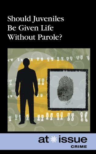 Should Juveniles Be Given Life Without Parole? (At Issue)
