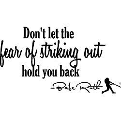 Babe Ruth quote Dont let the fear of striking out hold you back. Baseball Wall decal Wall art mural