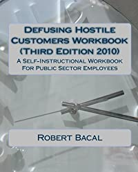 Defusing Hostile Customers Workbook (Third Edition2010): A Self-Instructional Workbook For Public Sector Employees by Robert Bacal (2010-04-06)