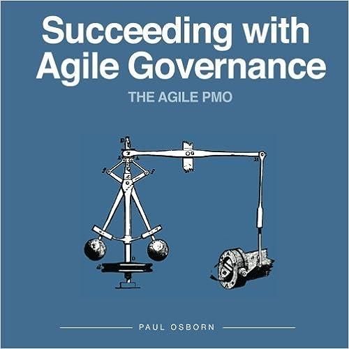Succeeding With Agile Governance (The Agile PMO) (Volume 1) by Paul Osborn (2014-02-18)