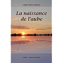 La naissance de l'aube (French Edition)