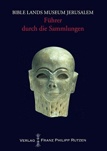Bible Lands Museum Jerusalem: F|hrer durch die Sammlungen (German Edition)