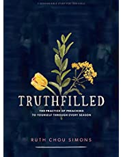 TruthFilled - Teen Girls' Bible Study Book: The Practice of Preaching to Yourself Through Every Season