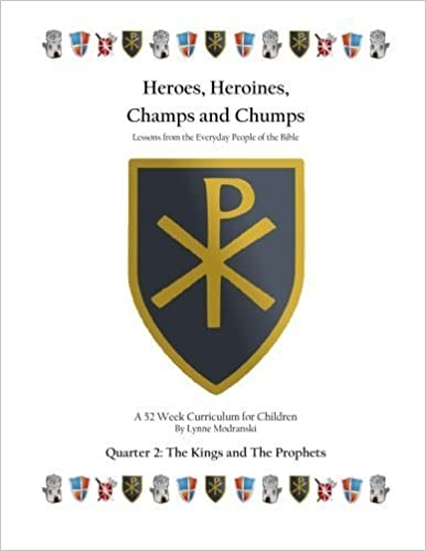 Heroes, Heroines, Champs & Chumps - Unit 2: Kings and Prophets by Lynne Modranski (2012-01-01)
