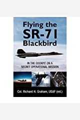 [(Flying the SR-71 Blackbird: on a Secret Operational Mission)] [Author: Col. Richard A. Graham] published on (December, 2008) Hardcover