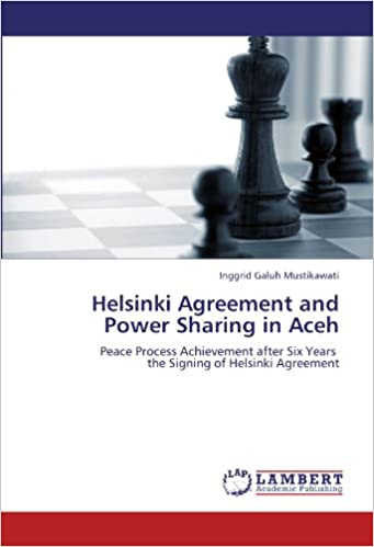 Helsinki Agreement And Power Sharing In Aceh Peace Process