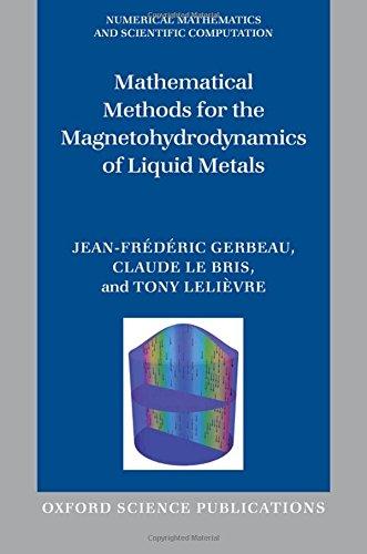 Mathematical Methods for the Magnetohydrodynamics of Liquid Metals (Numerical Mathematics and Scientific Computation)