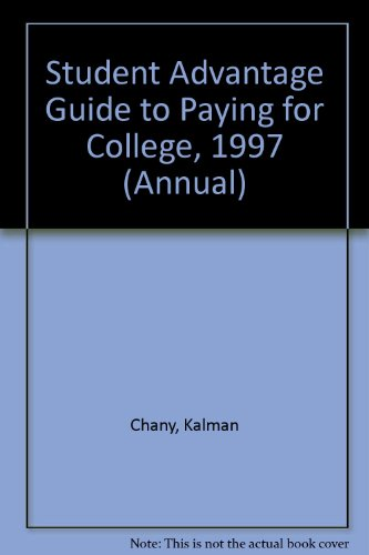 Student Advantage Guide to Paying for College, 1997 Edition (Annual)