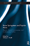 Bruce Springsteen and Popular Music: Rhetoric, Social Consciousness, and Contemporary Culture (Routledge Studies in Popular Music)