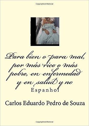 Para bien o para mal, por más rico o más pobre, en enfermedad y en salud y no: Espanhol