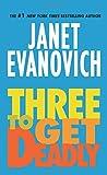 Three To Get Deadly: A Stephanie Plum Novel (Stephanie Plum Novels)