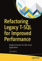 Refactoring Legacy T-SQL for Improved Performance Front Cover
