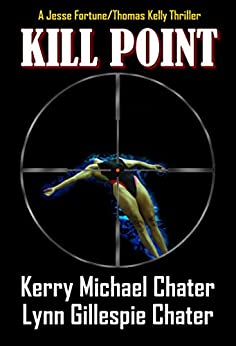 Kill Point (A Jesse Fortune/Thomas Kelly Thriller) by [Chater, Lynn Gillespie, Chater, Kerry Michael]