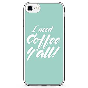 iPhone 7 Transparent Edge Phone Case Coffee Phone Case i Need Coffee iPhone 7 Cover with Transparent Frame