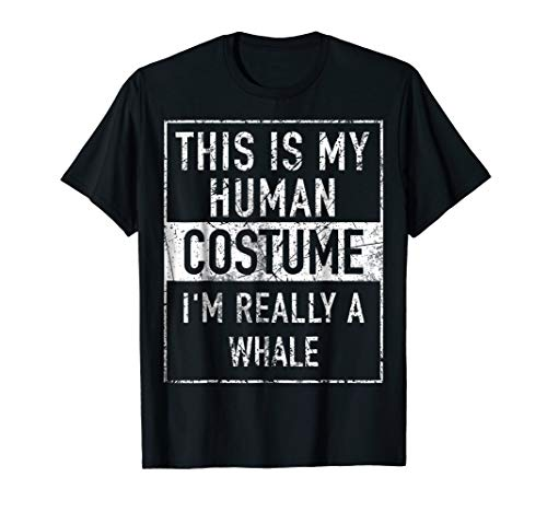 This Is My Human Costume I'm really a Whale Shirt ()