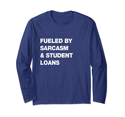 Unisex Funny College Student Gift Long Sleeve T-Shirt Fueled By XL: Navy