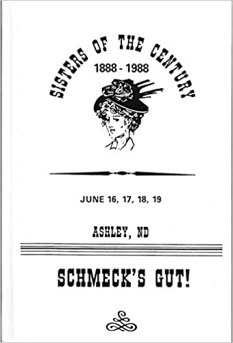 Sisters of the Century: 1888 - 1988 - Schmeck's Gut: Sisters of the Century: Amazon.com: Books