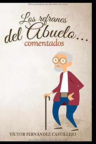 Los refranes del abuelo... comentados por Víctor Fernández Castillejo