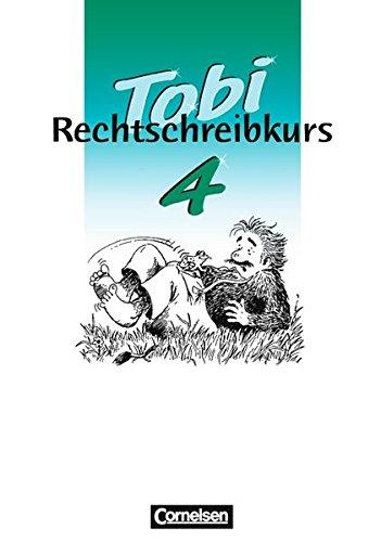 Tobi-Rechtschreibkurs: Tobi-Fibel, Rechtschreibkurs, neue Rechtschreibung, 4. Schuljahr, Schülerarbeitsheft