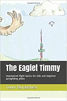 The Eaglet Timmy: Unpowered flight basics for kids and beginner paragliding pilots