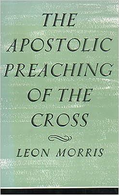 The Apostolic Preaching of the Cross: Leon Morris: Amazon