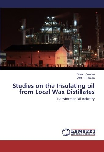 Studies on the Insulating oil from Local Wax Distillates: Transformer Oil Industry PDF