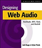 Designing Web Audio, Beggs, Josh and Thede, Dylan, 1565923537