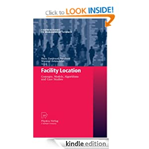 Facility Location: Concepts, Models, Algorithms and Case Studies (Contributions to Management Science) Reza Zanjirani Farahani and Masoud Hekmatfar