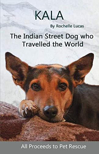 Kala: The Indian Street Dog who Travelled the World