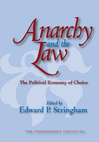 Anarchy and the Law: The Political Economy of Choice (Independent Studies in Political Economy)