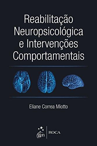 Reabilitação Neuropsicológica e Intervenções Comportamentais