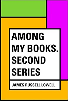 Among My Books. Second Series