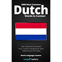 2000 Most Common Dutch Words in Context: Get Fluent & Increase Your Dutch Vocabulary with 2000 Dutch Phrases (Dutch Language Lessons)