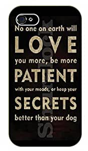 iPhone 5 / 5s No one in earth will love you more, be more patient with your moods better than your dog - black plastic case / dog, animals, dogs