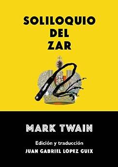 Soliloquio del zar de [Twain, Mark]