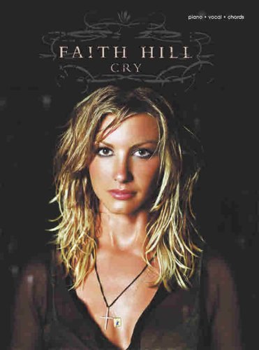 Faith Hill -- Cry: Piano/Vocal/Chords