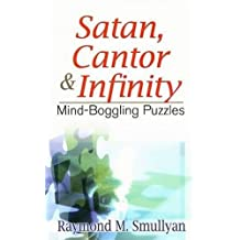 Satan, Cantor and Infinity: Mind-Boggling Puzzles (Dover Recreational Math)
