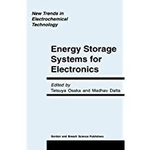 Energy Storage Systems in Electronics (New Trends in Electrochemical Technology Book 1)
