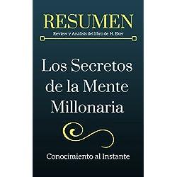Los Secretos de la mente millonaria - RESUMEN: Review y Análisis del libro de Harv. Eker: Domina el juego mental de la riqueza