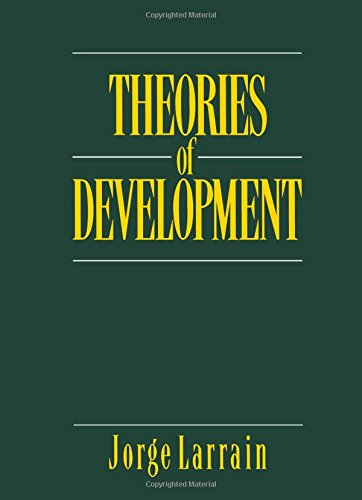 Theories of Development: Capitalism, Colonialism and Dependency