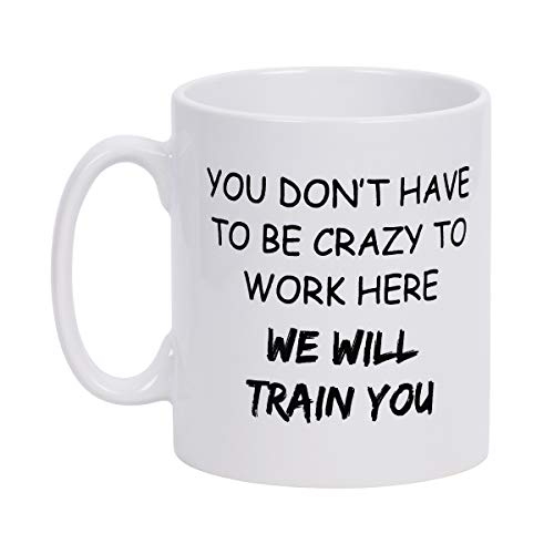 Coffee Mug We Will Train You Coffee Tea Cup Funny Words Novelty Gift Present White Ceramic Mug for Christmas Thanksgiving Festival Friends Gift Present