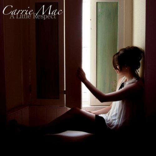 Amazon.com: A Little Respect: Carrie Mac: MP3 Downloads