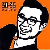 30-35 EXTRA「茂木淳一」